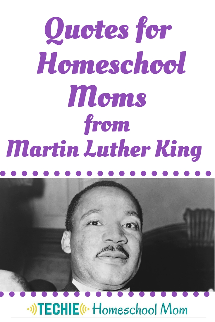 Quotes for Homeschool Moms from Martin Luther King