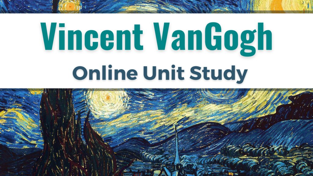 Learn about Vincent Van Gogh with Online Unit Studies. Enroll in this online homeschool curriculum for lesson plans and activities.