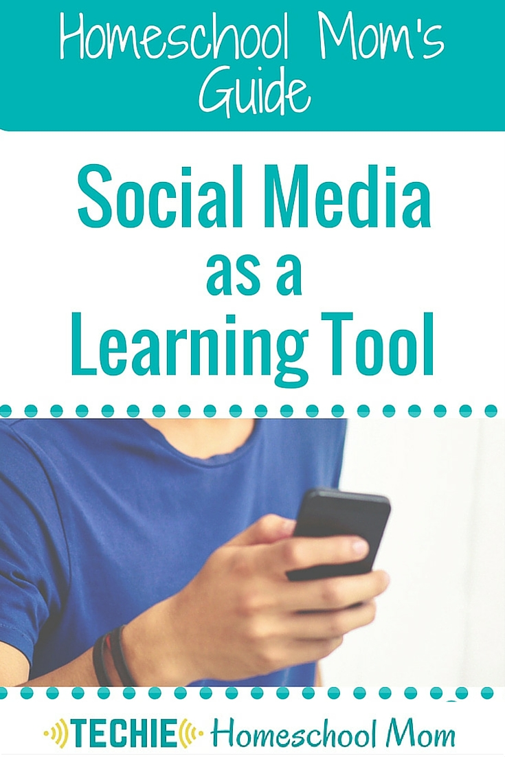 The Homeschool Mom's Guide: Using Social Media as a Learning Tool