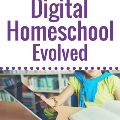 How Our Digital Homeschool Evolved