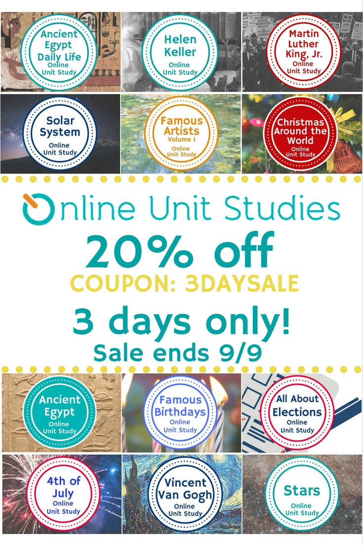 Save 20% on all Online Unit Studies until Sept. 9. These online homeschool courses integrates multiple subjects for multiple ages of students. Access websites and videos and complete digital projects. With Online Unit Studies' easy-to-use E-course format, no additional books and print resources are needed. Just gather supplies for hands-on projects and register for online tools.