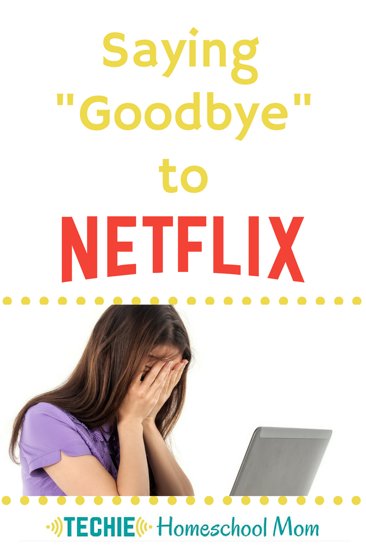 "Saying ""Goodbye"" to Netflix"