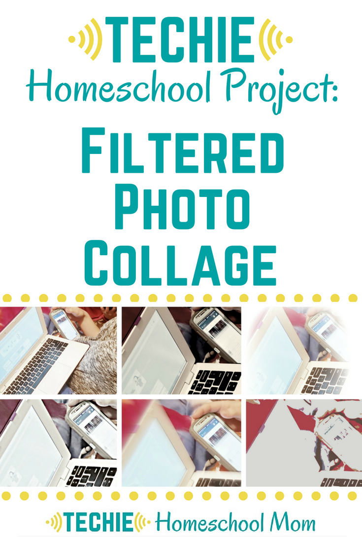 Techie Homeschool Project: Filtered Photo Collage