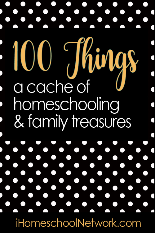 100 Things for Homeschooling and Families