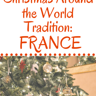 Our Christmas Around the World Tradition: France