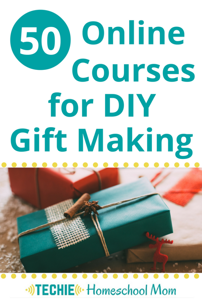 Encourage your homeschoolers to to make gifts for others. They learn a new skill and develop character traits such as problem-solving, perseverance, frugality and consideration of others. Check out this list of 50 online courses for DIY gift making.
