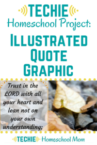 Techie Homeschool Project: Illustrated Quote Graphic