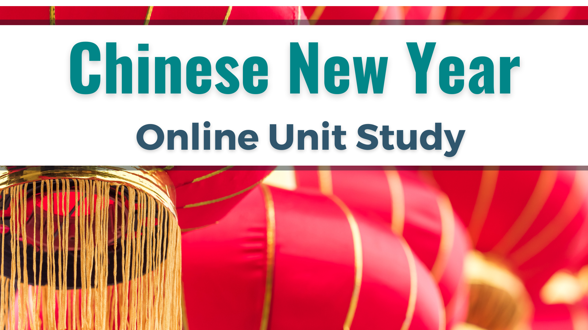 Learn about Chinese New Year with Online Unit Studies.