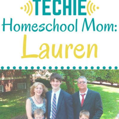 Meet a Techie Homeschool Mom: Lauren