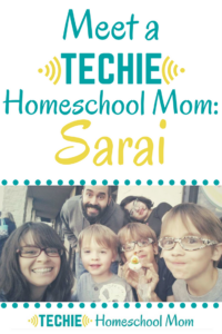 Meet a Techie Homeschool Mom: Sarai