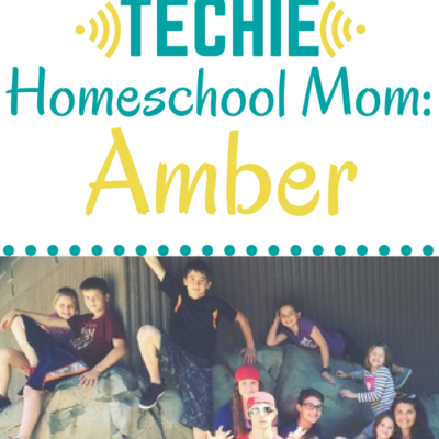 Meet a Techie Homeschool Mom: Amber