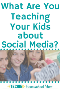 What Are You Teaching Your Kids About Social Media?