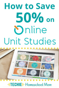 How to Save 50% on Online Unit Studies
