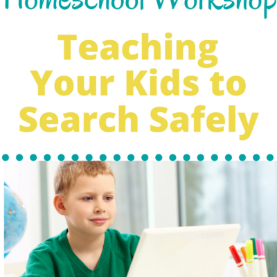 Techie Homeschool Workshop: Teaching Your Kids to Search Safely Online
