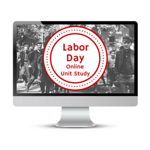 Learn about Labor Day with Online Unit Studies.