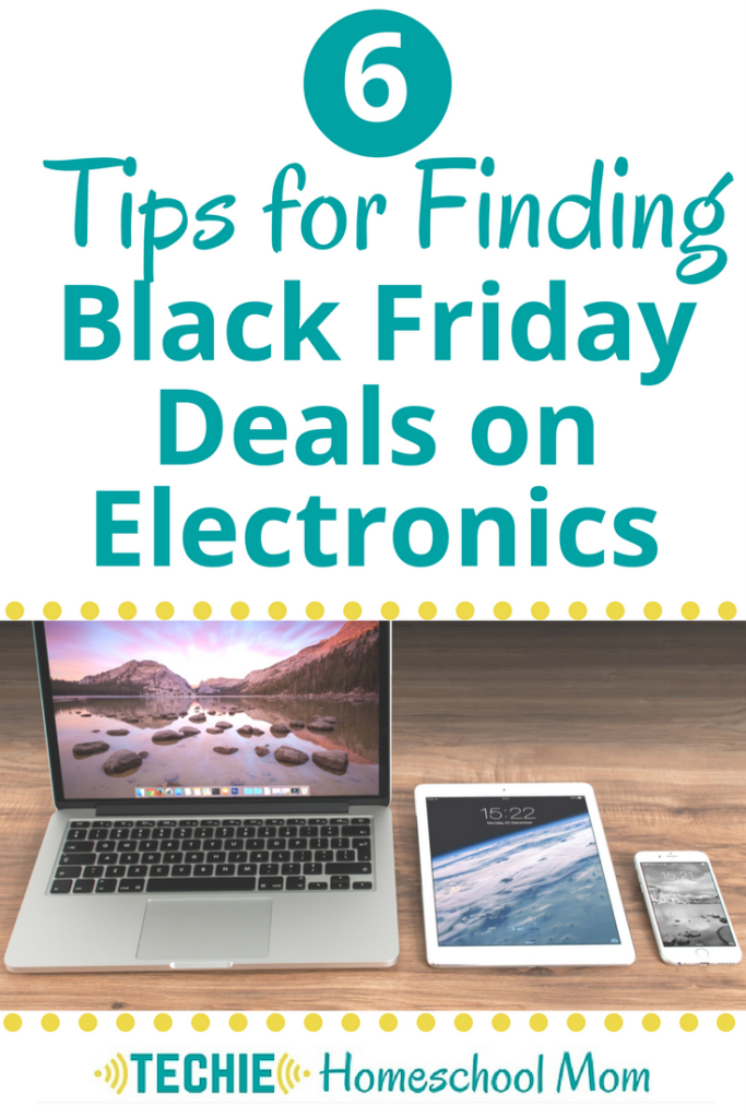 Black Friday is a great day to stock up on all the tech you need for your homeschooling, both the fun and the functional electronics. But, how do you find the best deals? Read these 6 tips for finding Black Friday Deals on electronics