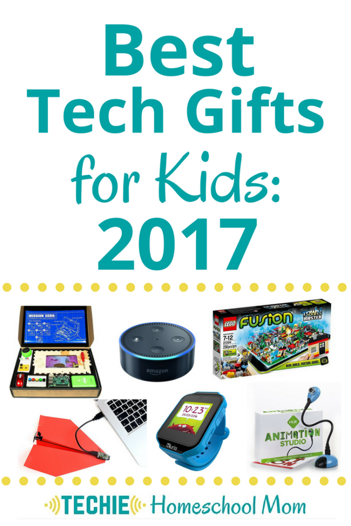 Best Tech Gifts For Kids 2017 Techie Homeschool Mom
