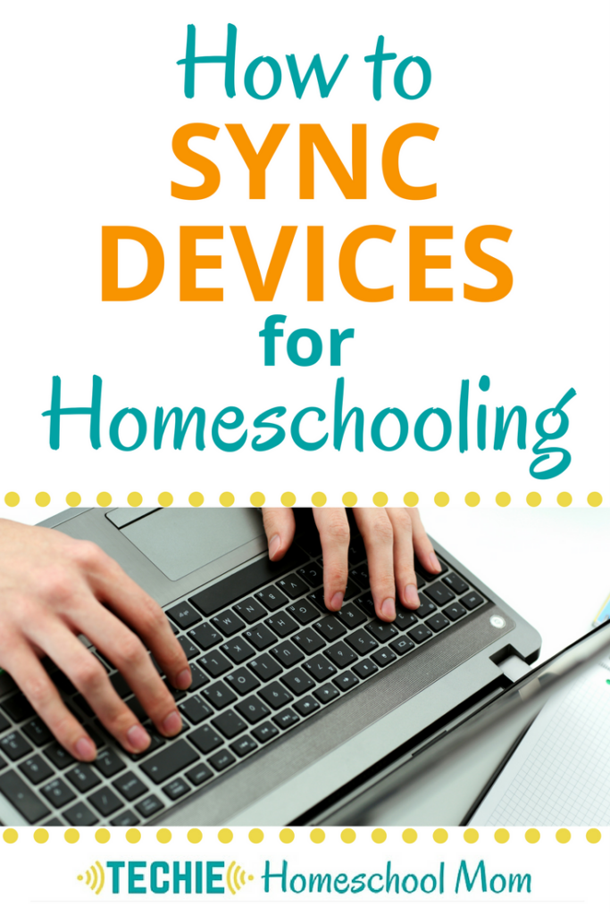 Learn how to sync devices to eliminate techie homeschool frustrations