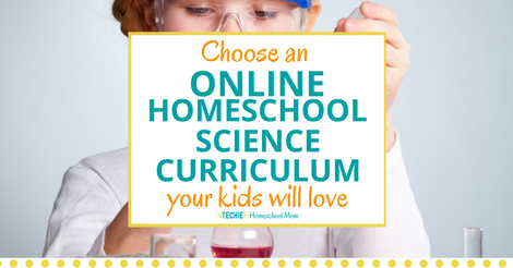 Choose an Online Homeschool Science Curriculum Your Kids