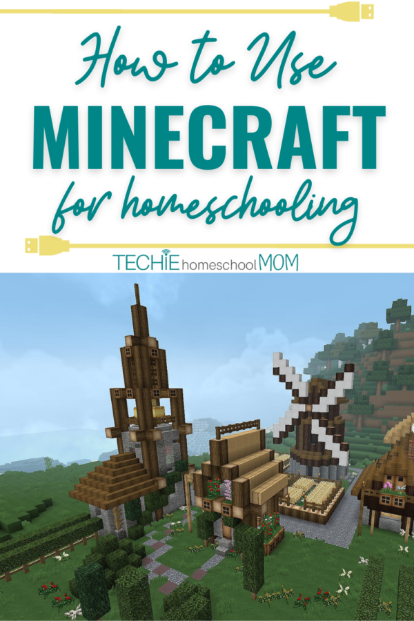 How to Use Minecraft for Homeschooling Techie Homeschool Mom