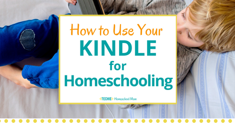 How to Use Your Kindle for Homeschooling