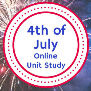 4th of July Online Unit Study