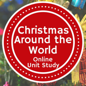 Christmas Around the World Online Unit Study