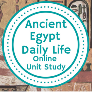 Daily Life in Ancient Egypt Unit Study