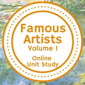 Famous Artists Online Unit Study (Volume 1)