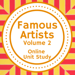 Famous Artists Online Unit Study (Volume 2)