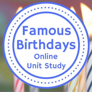 Famous Birthdays Online Unit Study