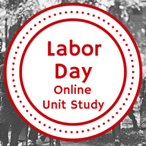 Labor Day Online Unit Study