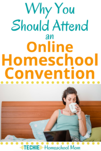 Why You Should Attend an Online Homeschool Convention
