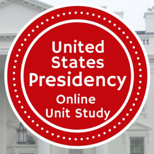 United States Presidency Online Unit Study