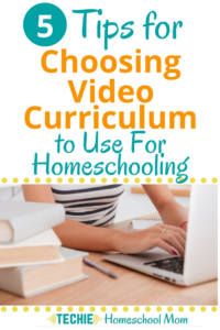 5 Tips for Choosing Video Curriculum To Use for Homeschooling