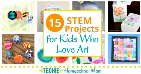 15 Stem Projects For Kids Who Love Art Techie Homeschool Mom
