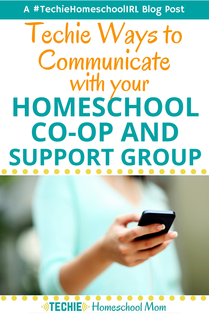 Techie Ways to Communicate with Your Homeschool Support Group or Co-op