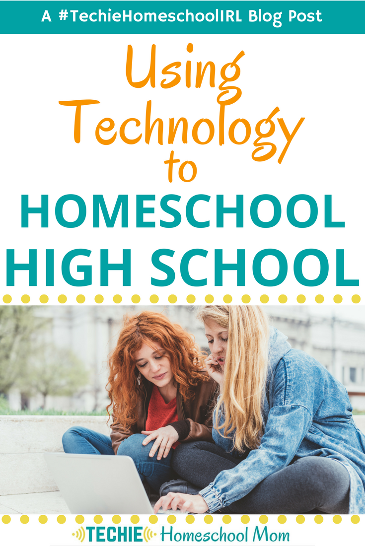 Using Technology to Homeschool High School