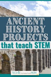 Bring ancient history to life for your tech-loving kids with these hands-on STEM projects.