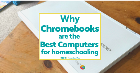 Why Chromebooks are the Best Computers for Homeschooling - Techie
