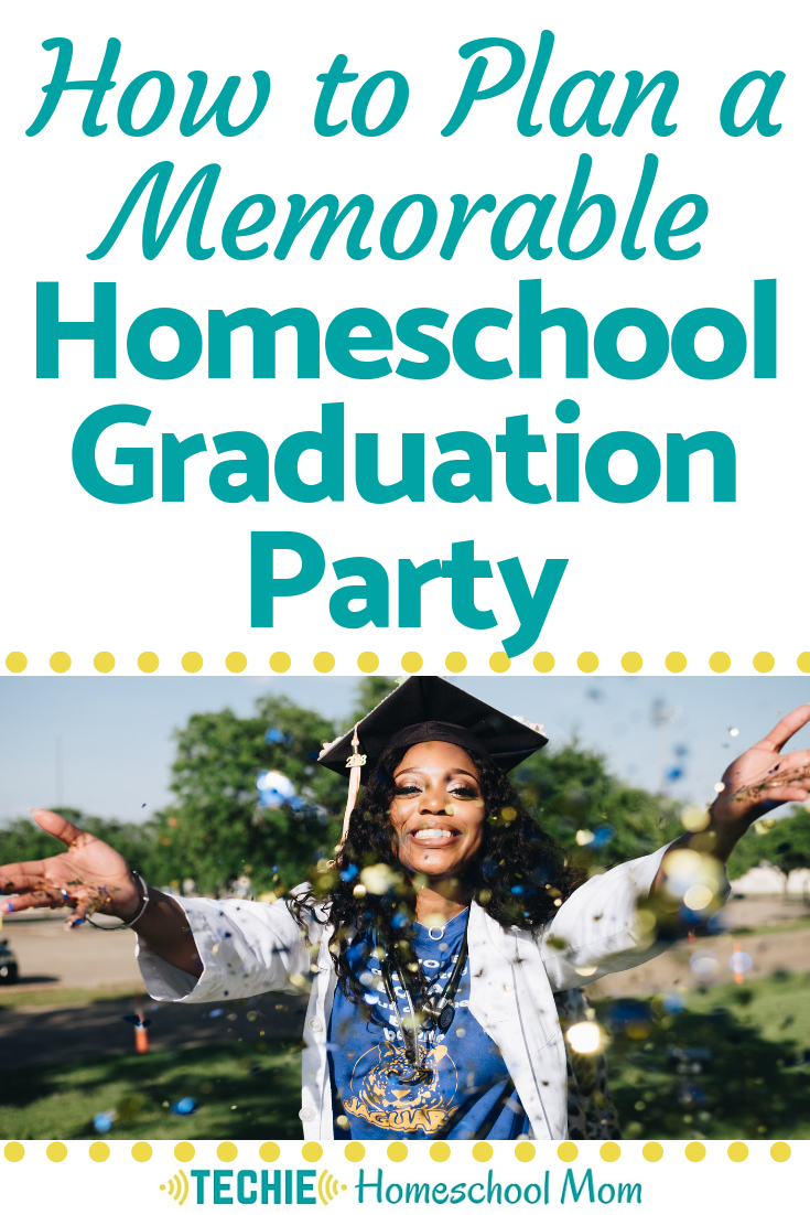 How to Celebrate Your Homeschool Graduate in Style