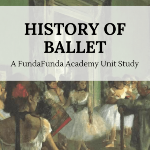 History of Ballet Unit Study