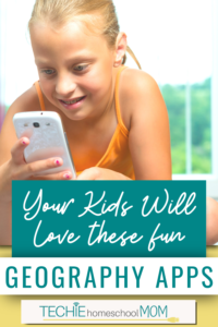 Start techin' your homeschool geography with these cool apps. Your kids will think they're playing when in fact they'll be learning!