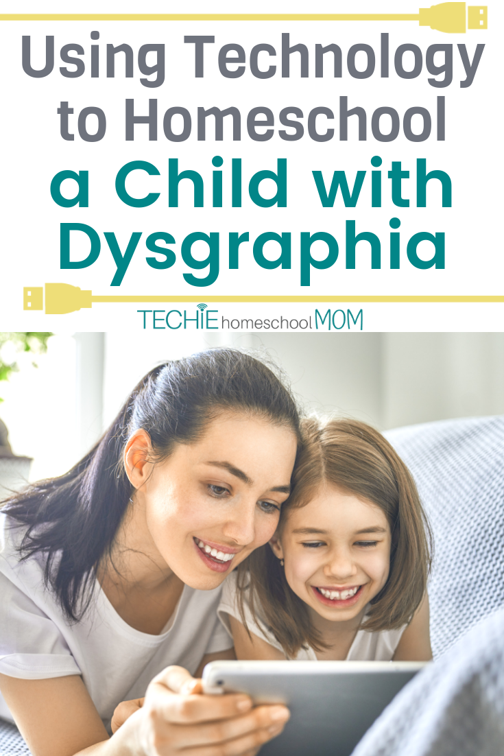 Homeschooling a child with dysgraphia can be challenging. But, thankfully, there are lots of techie strategies that lead to learning success. Read to find out how one mom is using techie tools to help her handwriting-challenged son (to set him up for success)