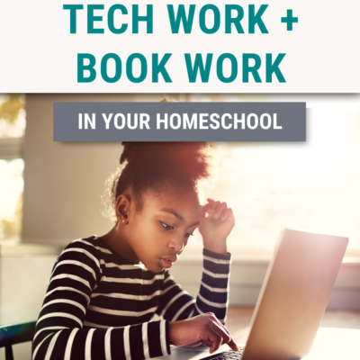 How to Balance Tech Work and Book Work in Your Homeschool